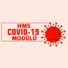 HMS COVID-19 MODÜLÜ HİZMETE AÇILDI