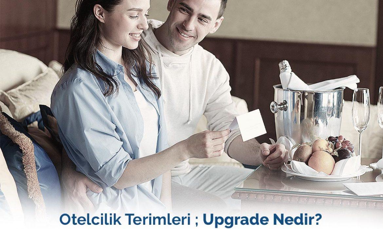 Otelcilik Terimleri – Upgrade Nedir?